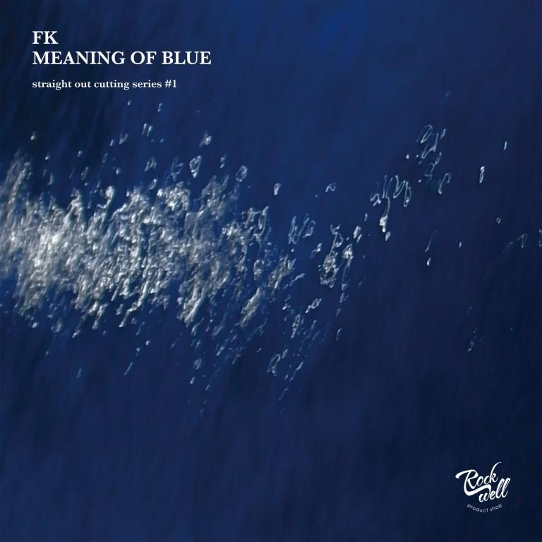FK「Meaning of Blue」