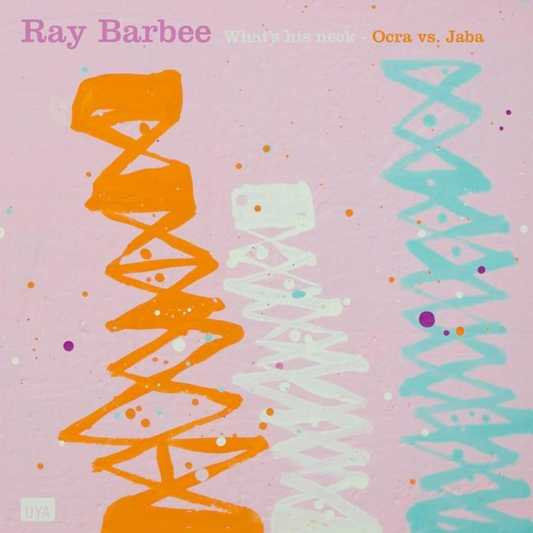 Ray Barbee『What's His Neck / Ocra Vs. Jaba [7INCH]』