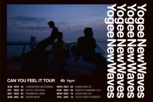 """Yogee New Waves ワンマンツアー、""""CAN YOU FEEL IT TOUR""""が全国8都市で開催決定!"""
