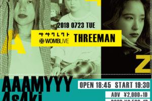 4s4ki / AAAMYYY / ZOMBIE-CHANG出演〝THREEMAN〟、いつか(Charisma. Com)ゲスト出演&TT公開!