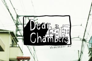 Dear Chambers、2ndミニアルバム『Remember me』発売決定!更に全国ツアーの開催も発表!