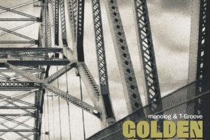 GOLDEN BRIDGE(monolog & T-Groove)、1st ALBUMを12/18に発売!アーバンメロウなグル―ヴに酔いしれる、スピリチュアルなシティ系ジャズ・ファンク・アルバムの登場!